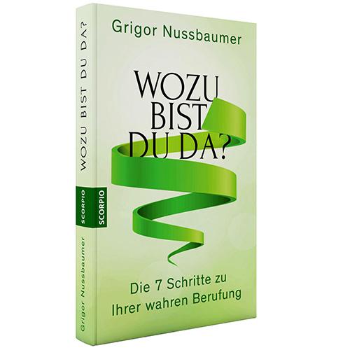 Berufung und Lebensaufgabe finden: Autor Grigor Nussbaumer, Mental Power