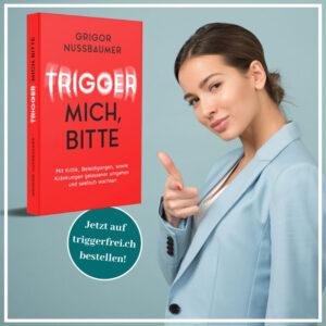 Buch Umgang mit Verletzungen, Kränkungen, Kritik, Trigger, Feedback und Beleidigungen. E-Book, gratis Leseprobe, Grigor Nussbaumer, Mental Power