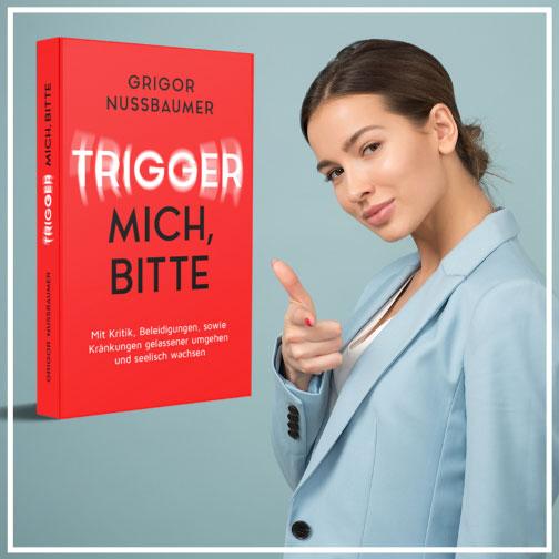 Buch Umgang mit Verletzungen, Kritik, Trigger, Feedback und Beleidigungen. E-Book, gratis Leseprobe, Grigor Nussbaumer, Mental Power