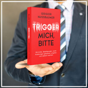 Buch Umgang mit Verletzungen, Kritik, Kränkungen, Trigger, Feedback und Beleidigungen. E-Book, gratis Leseprobe, Grigor Nussbaumer, Mental Power