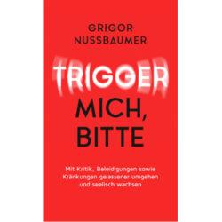 Buch Grigor Nussbaumer, Mental Power. Mit Kritik, Kränkungen, Beleidigungen umgehen