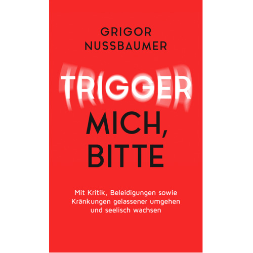 Buch Grigor Nussbaumer. Mit Kritik, Kränkungen, Beleidigungen umgehen
