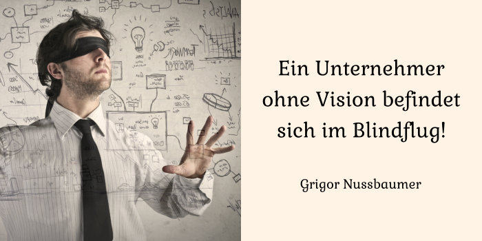 Unternehmer ohne Unternehmensvision im Blindflug